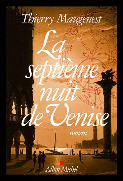 La septième nuit de Venise - guide touristique romanesque pour une Venise secrète et sensuelle