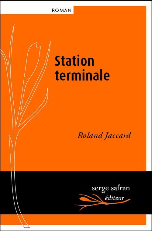 Roland Jaccard, Station terminale : L'être et le néant
